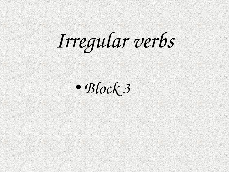 Irregular verbs Block 3