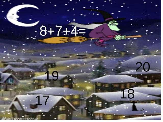17 18 19 20 8+7+4=