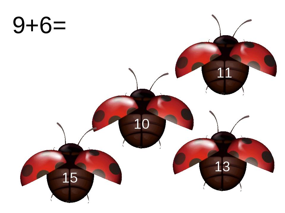 10 11 13 15 9+6=