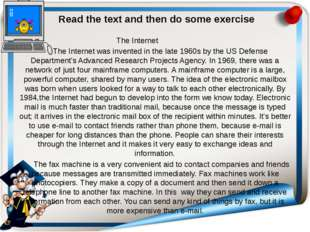 Read the text and then do some exercise The Internet The Internet was invent