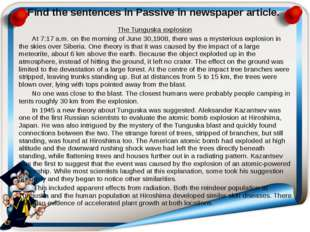Find the sentences in Passive in newspaper article. The Tunguska explosion At
