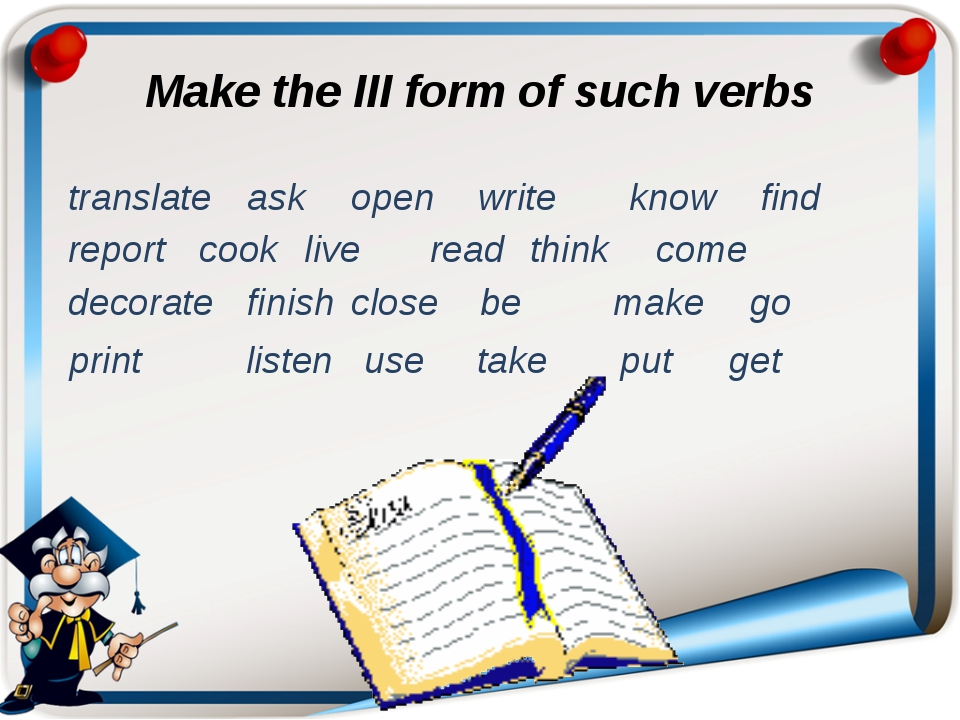 Make the III form of such verbs translate	ask	 open	 write know	 find report...