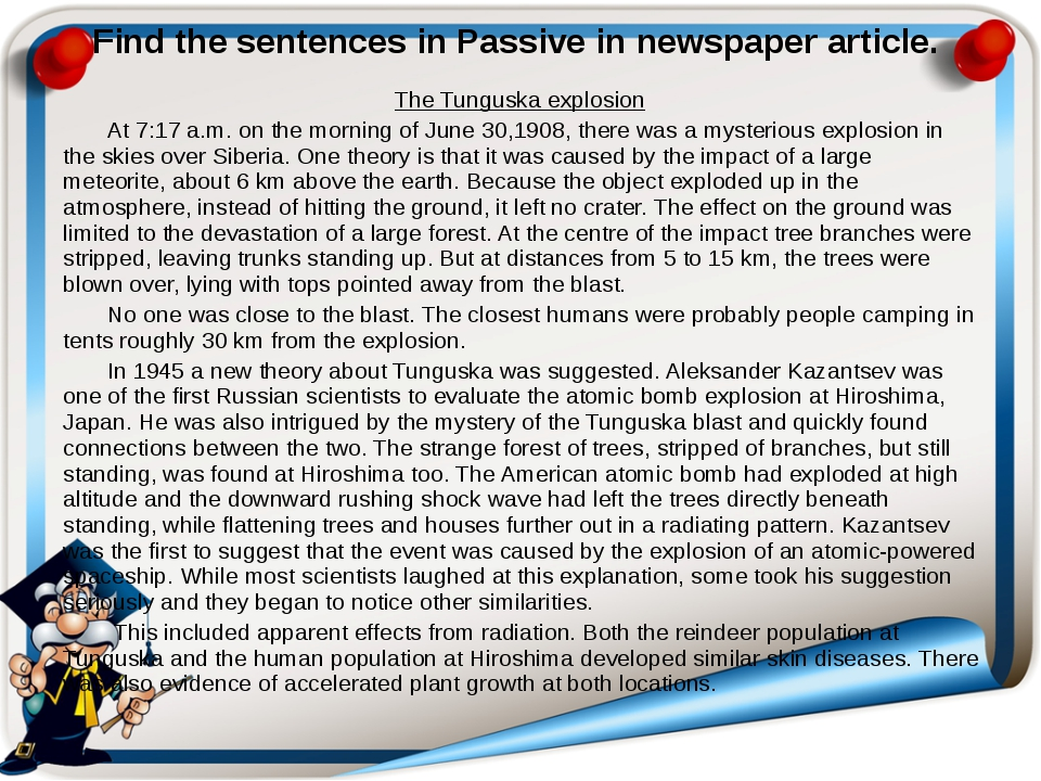 Find the sentences in Passive in newspaper article. The Tunguska explosion At...