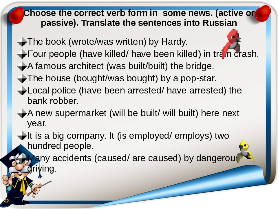 Choose the correct verb form in some news. (active or passive). Translate the...