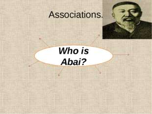 Associations. Who is Abai?