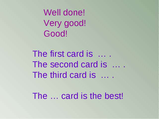 The first card is … . The second card is … . The third card is … . The … card...