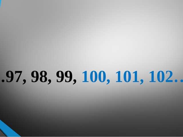 …97, 98, 99, 100, 101, 102….