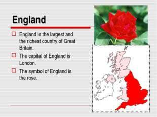 England England is the largest and the richest country of Great Britain. The
