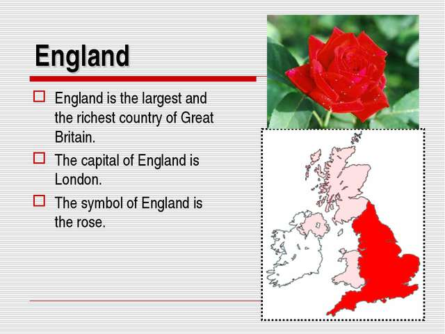 England England is the largest and the richest country of Great Britain. The...