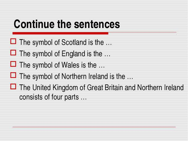 Continue the sentences The symbol of Scotland is the … The symbol of England...