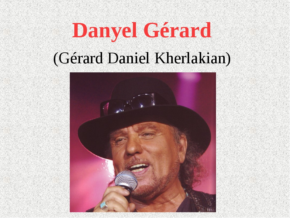 Danyel Gérard (Gérard Daniel Kherlakian)