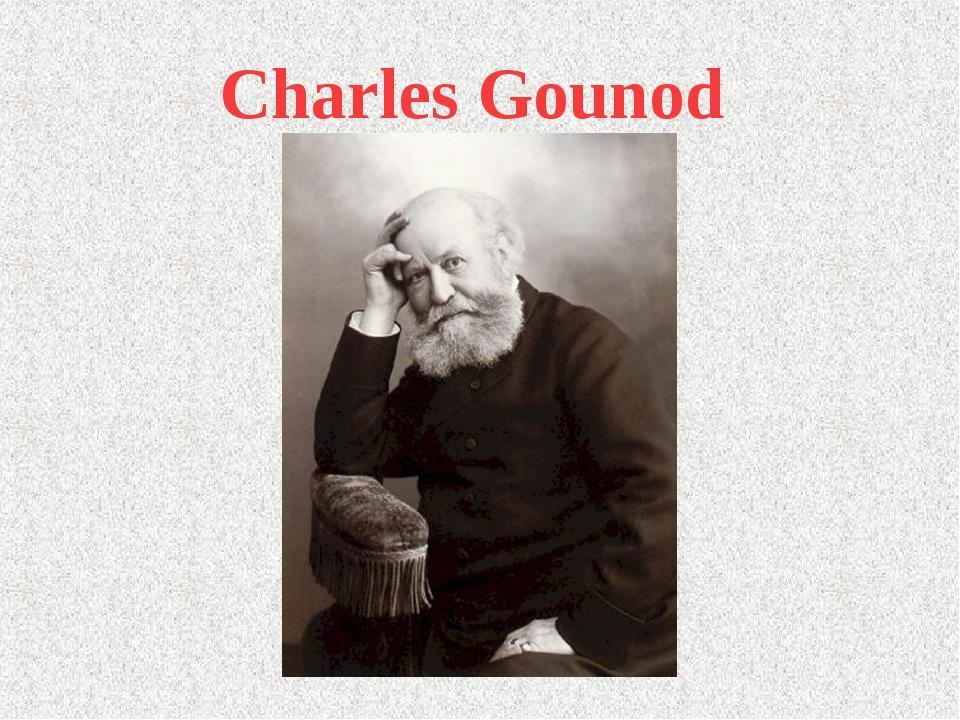 Charles Gounod