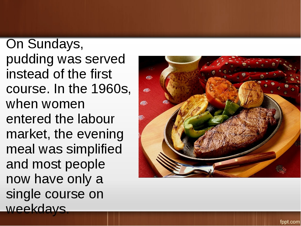 On Sundays, pudding was served instead of the first course. In the 1960s, whe...