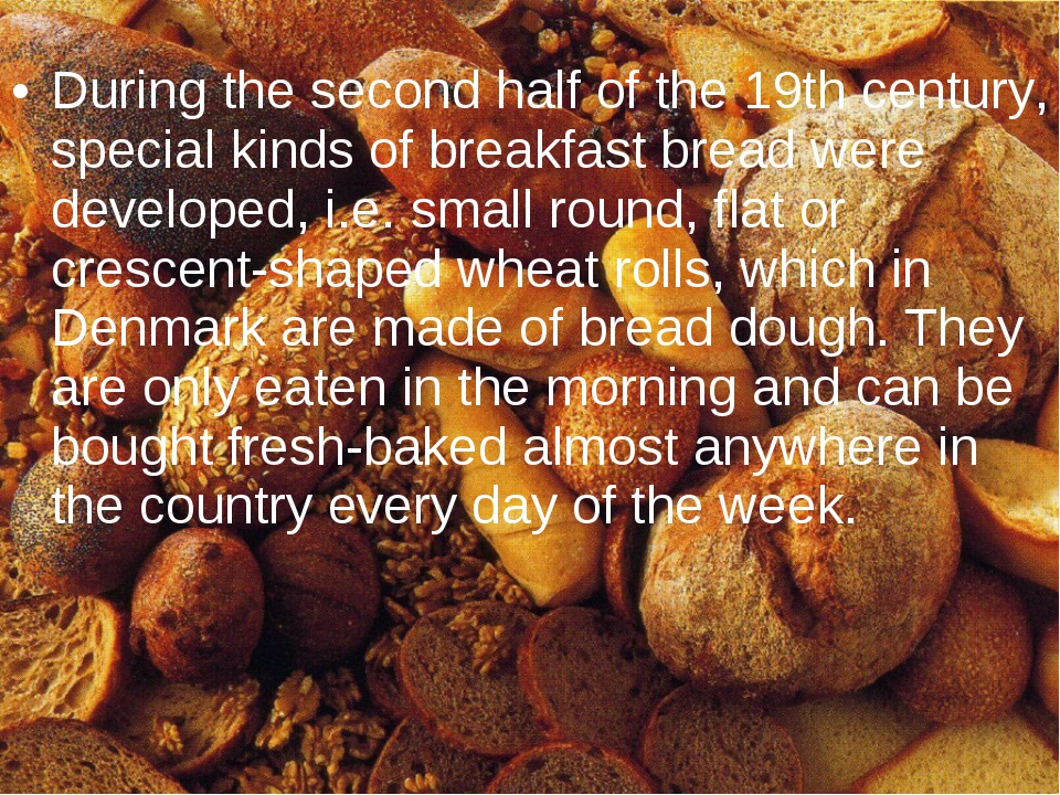 During the second half of the 19th century, special kinds of breakfast bread...