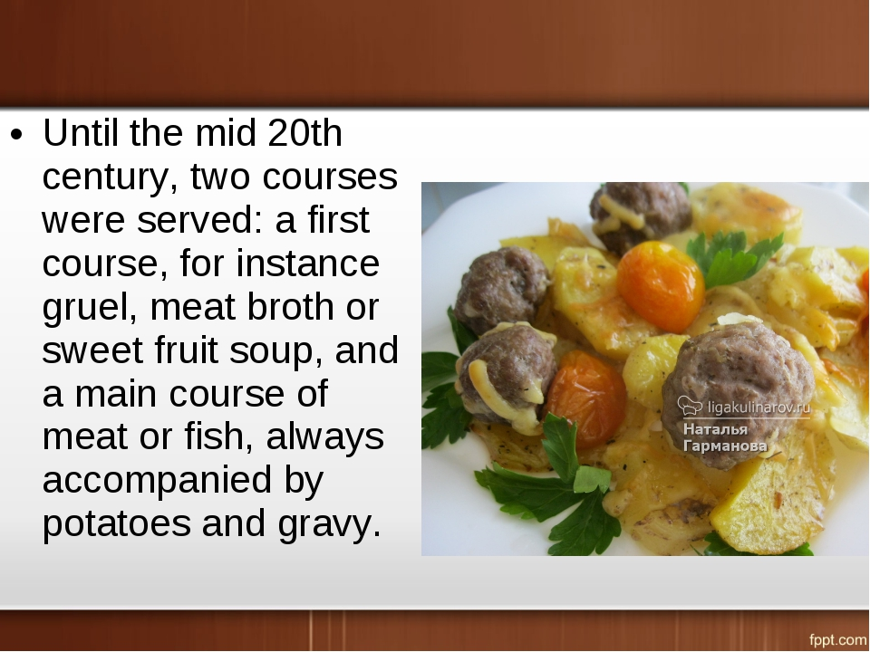 Until the mid 20th century, two courses were served: a first course, for inst...