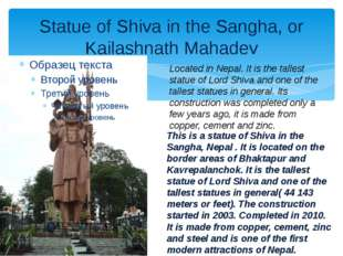 Statue of Shiva in the Sangha, or Kailashnath Mahadev Located in Nepal. It is