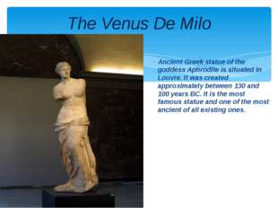 Ancient Greek statue of the goddess Aphrodite is situated in Louvre. It was c