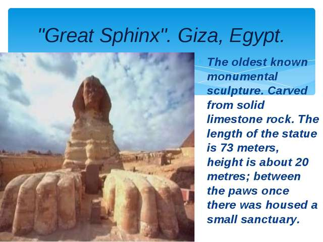 """Great Sphinx"". Giza, Egypt. The oldest known monumental sculpture. Carved fr..."