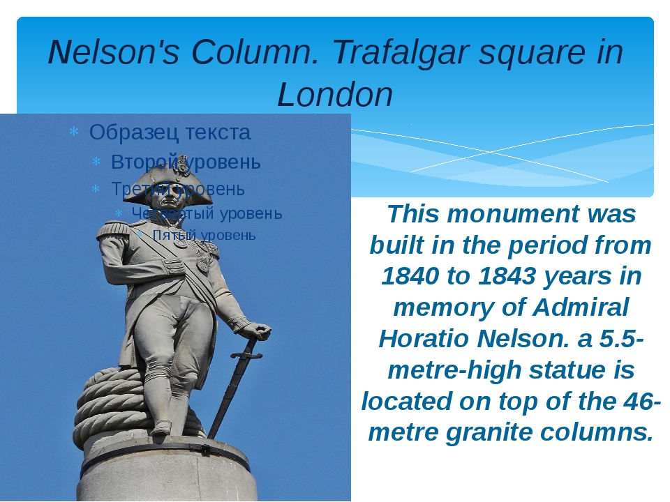 Nelson's Column. Trafalgar square in London This monument was built in the pe...