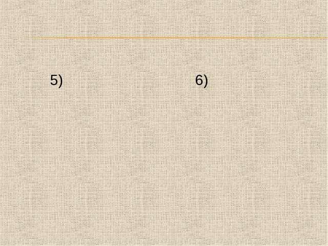 5)              6)...