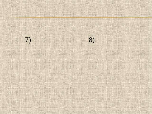 7)              8)...
