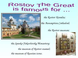 the Rostov Kremlin; the museum of Russian icons. the Rostov museum; the museu