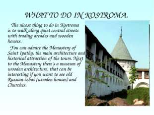 WHAT TO DO IN KOSTROMA. The nicest thing to do in Kostroma is to walk along q