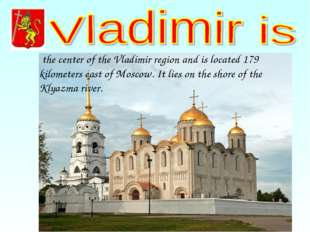 the center of the Vladimir region and is located 179 kilometers east of Mosc