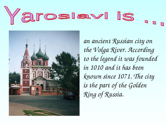 an ancient Russian city on the Volga River. According to the legend it was fo...