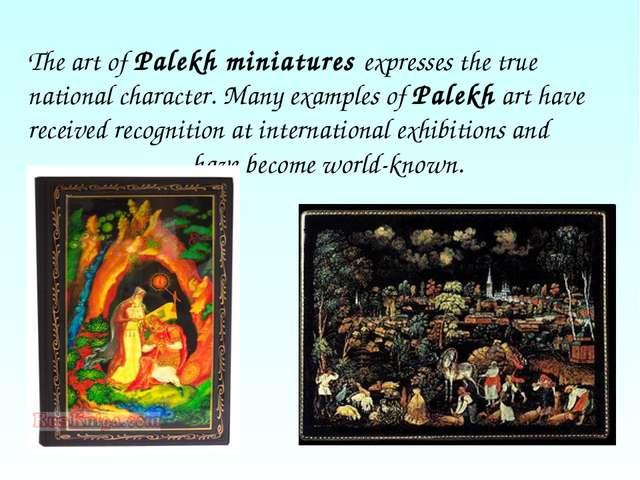 The art of Palekh miniatures expresses the true national character. Many exam...
