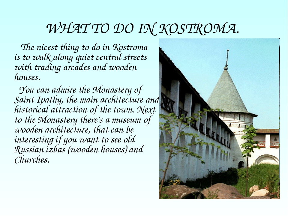 WHAT TO DO IN KOSTROMA. The nicest thing to do in Kostroma is to walk along q...