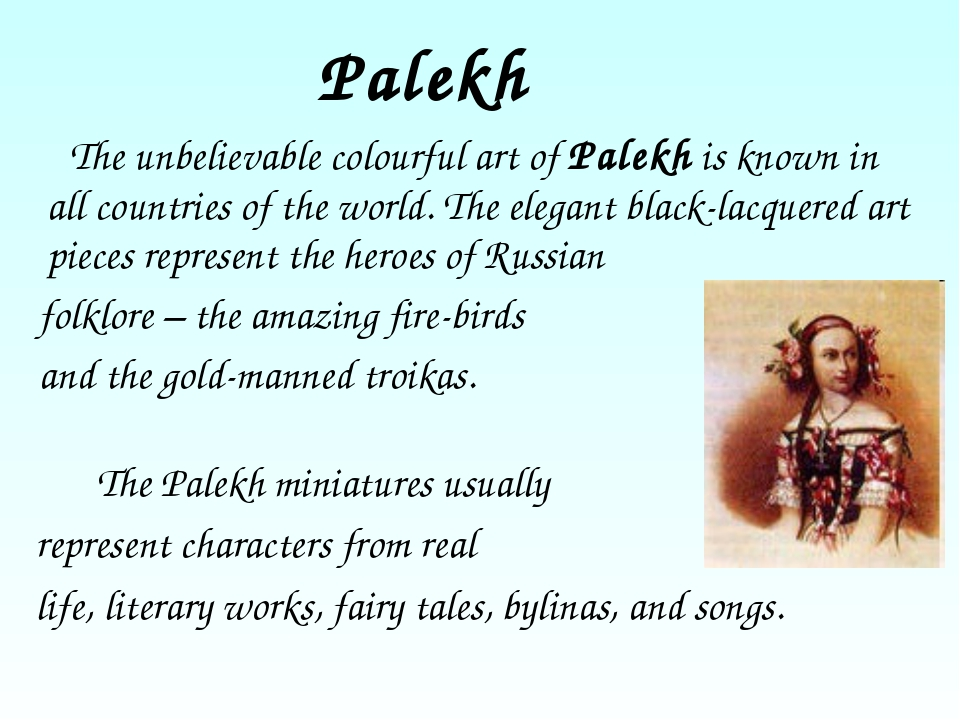 Palekh The unbelievable colourful art of Palekh is known in all countries of...