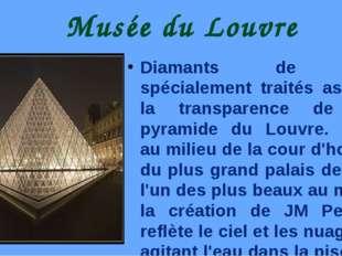 Musée du Louvre Diamants de verre spécialement traités assurent la transparen