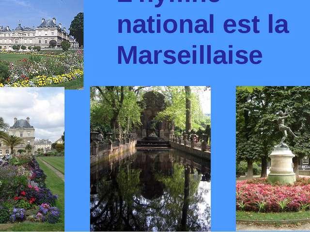 L'hymne national est la Marseillaise