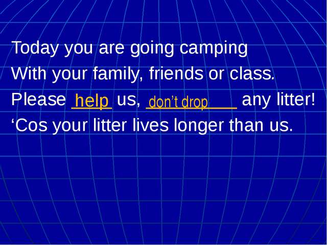 Today you are going camping With your family, friends or class. Please ____ u...