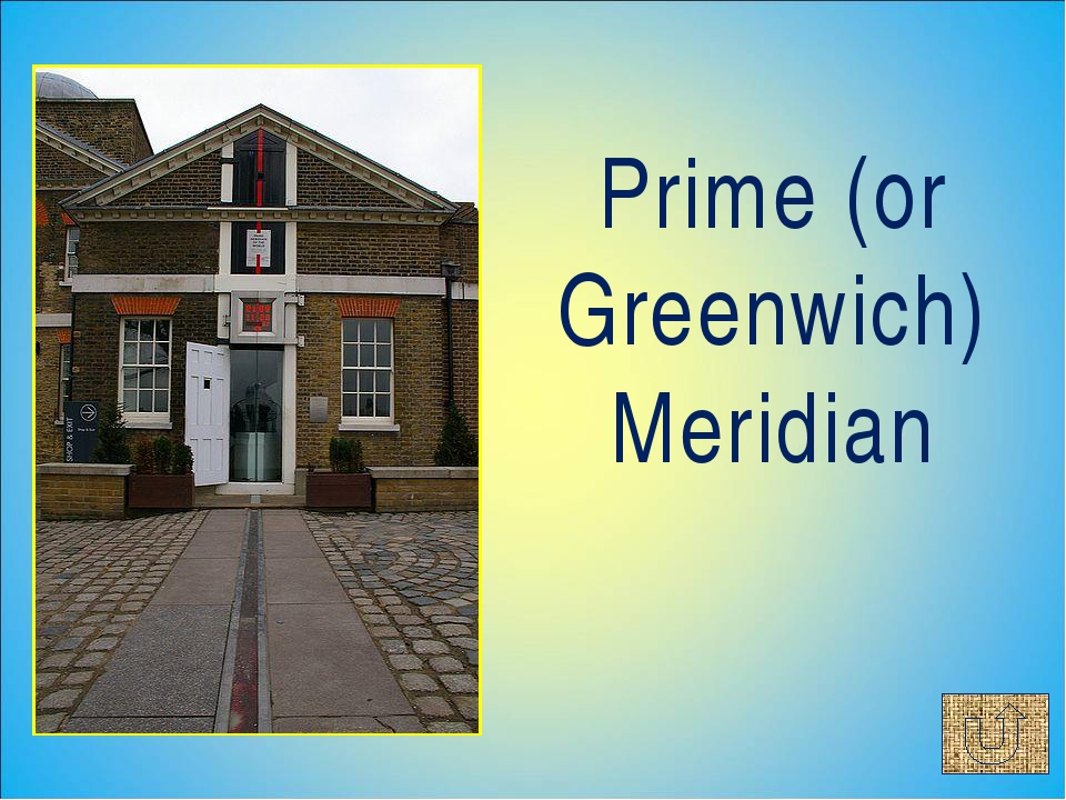 Prime (or Greenwich) Meridian