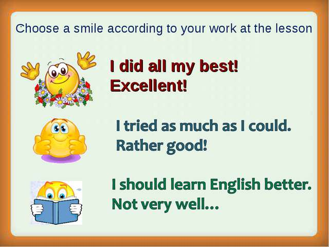 . Choose a smile according to your work at the lesson I did all my best! Exc...