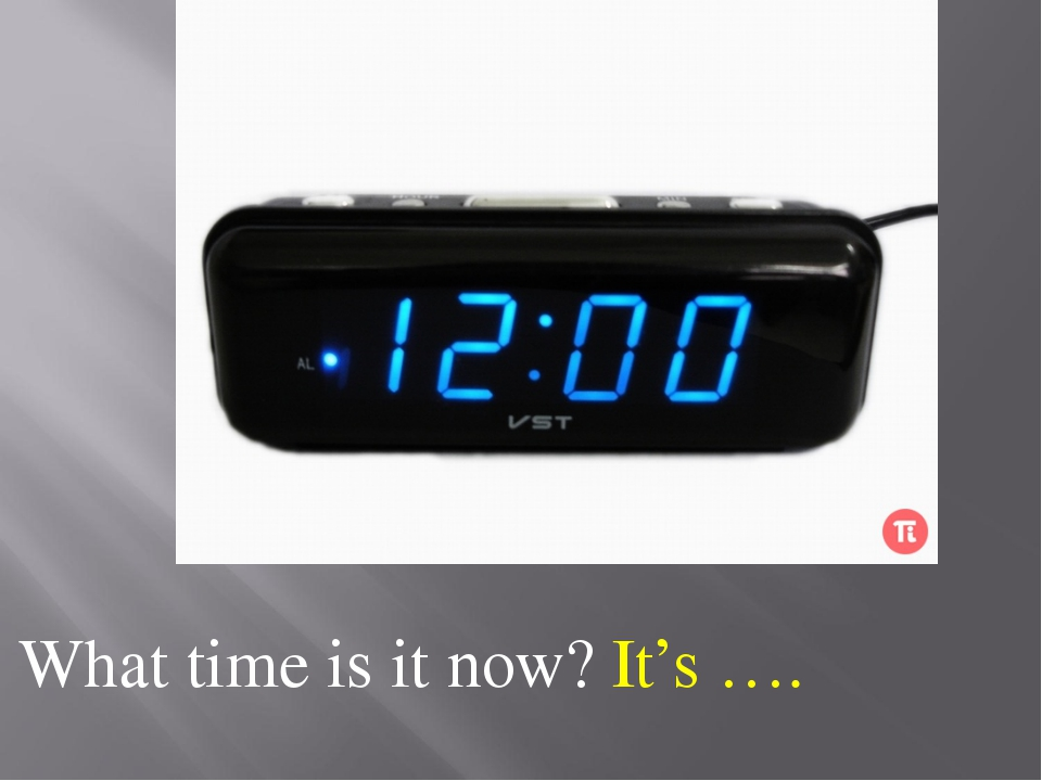 What time is it now? It's ….
