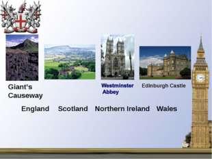 England Scotland Northern Ireland Wales Edinburgh Castle Giant's Causeway