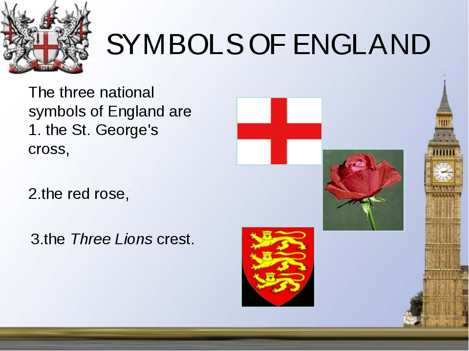SYMBOLS OF ENGLAND 	The three national symbols of England are 1. the St. Geor...