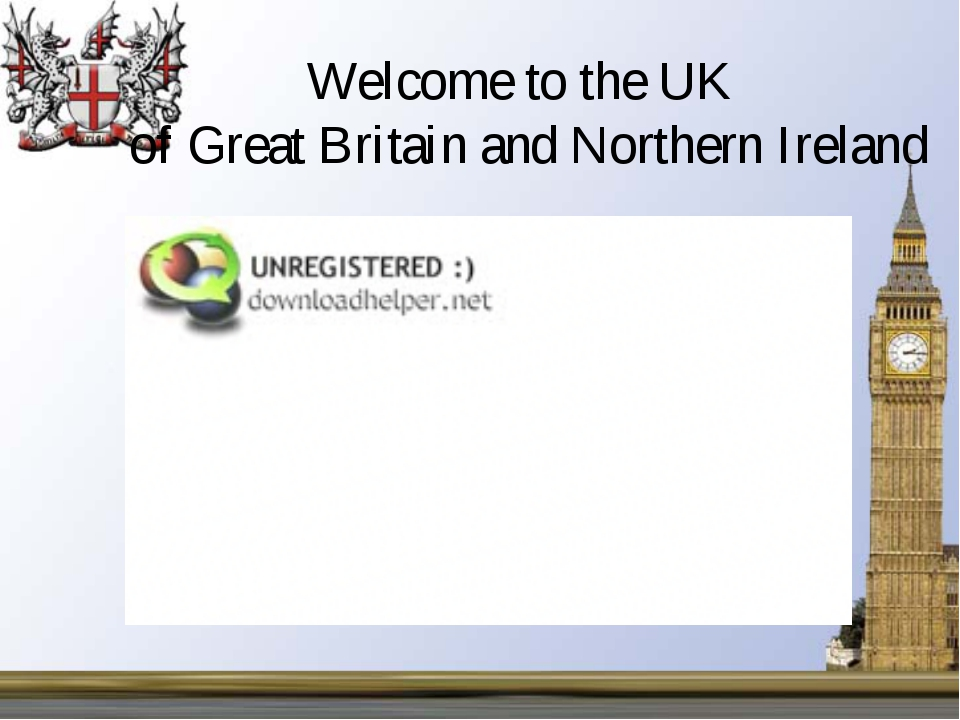 Welcome to the UK of Great Britain and Northern Ireland