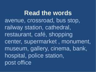 Read the words avenue, crossroad, bus stop, railway station, cathedral, resta