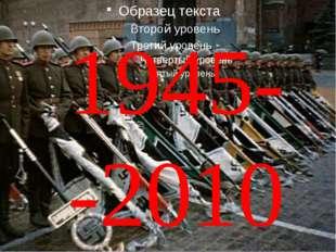 1945- -2010