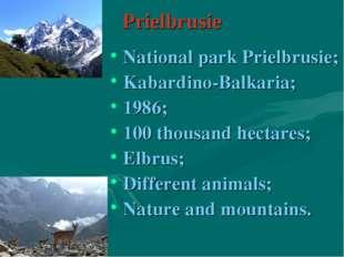 Prielbrusie National park Prielbrusie; Kabardino-Balkaria; 1986; 100 thousand