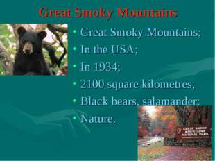 Great Smoky Mountains Great Smoky Mountains; In the USA; In 1934; 2100 square