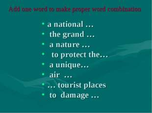 Add one word to make proper word combination a national … the grand … a natur