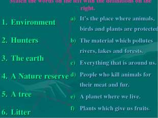 Match the words on the left with the definitions on the right. Environment Hu