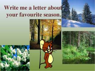 Write me a letter about your favourite season.