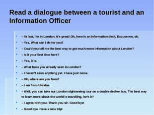 Read a dialogue between a tourist and an Information Officer – At last, I'm i