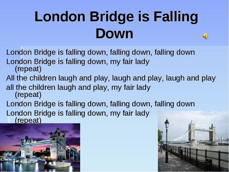 London Bridge is Falling Down London Bridge is falling down, falling down, fa...